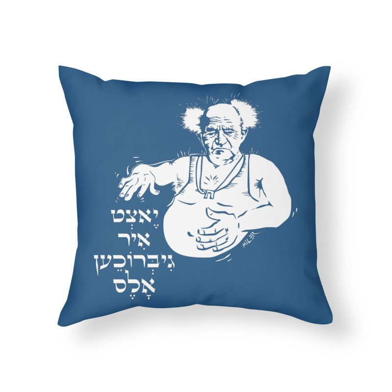 Ben Gurion -  Now you've ruined everything Home Throw Pillow by Dror Miler's Artist Shop