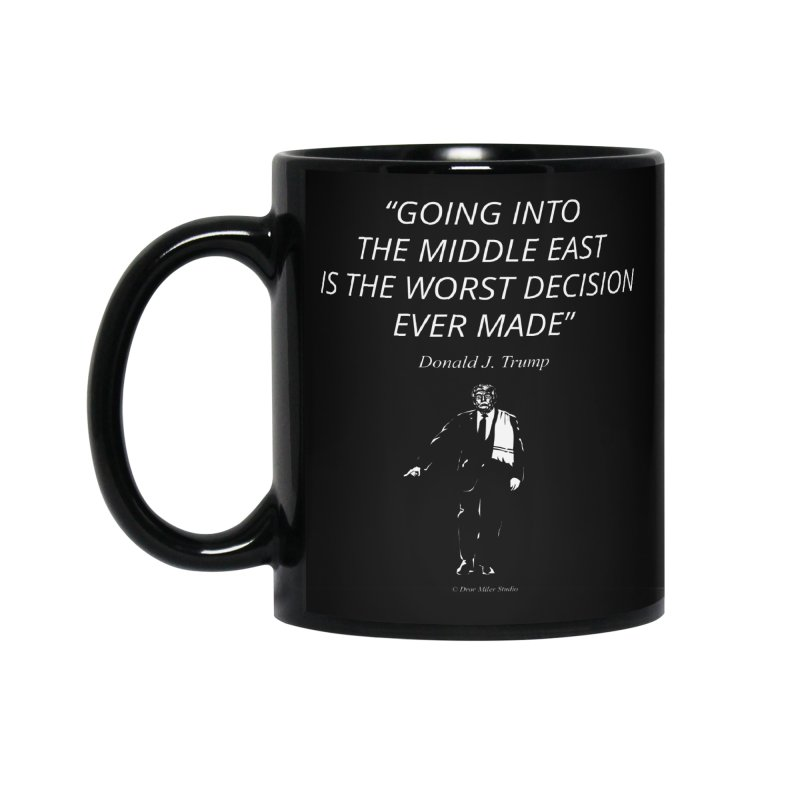 GOING INTO THE MIDDLE EAST IS THE WORST DECISION EVER MADE Accessories Standard Mug by Dror Miler's Artist Shop