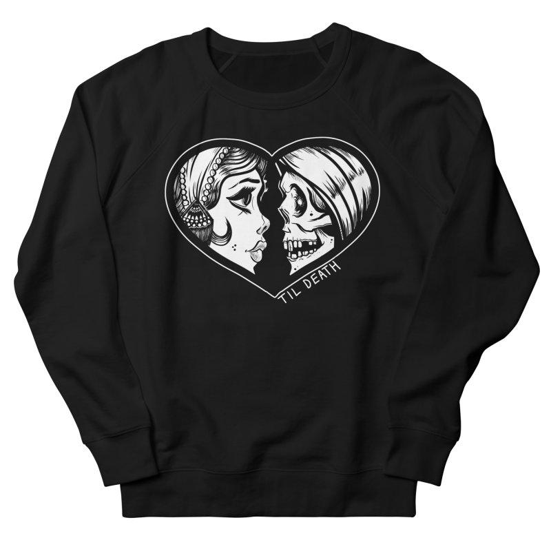 'Til Death Women's Sweatshirt by Dro