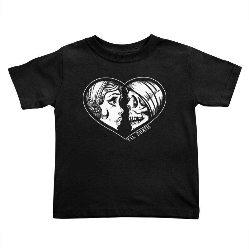 'Til Death Kids Toddler T-Shirt by Dro