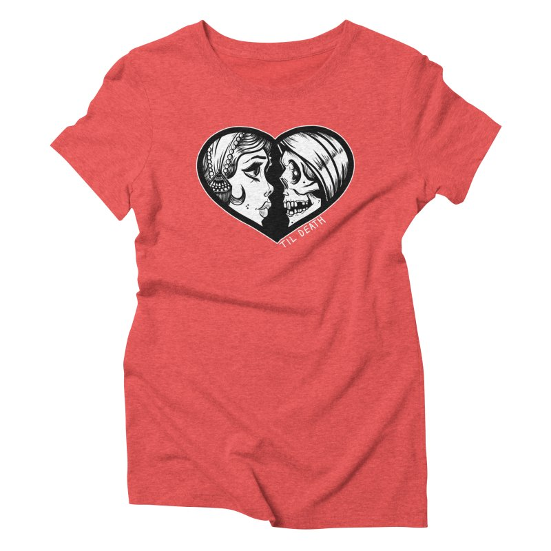 'Til Death Women's Triblend T-shirt by Dro