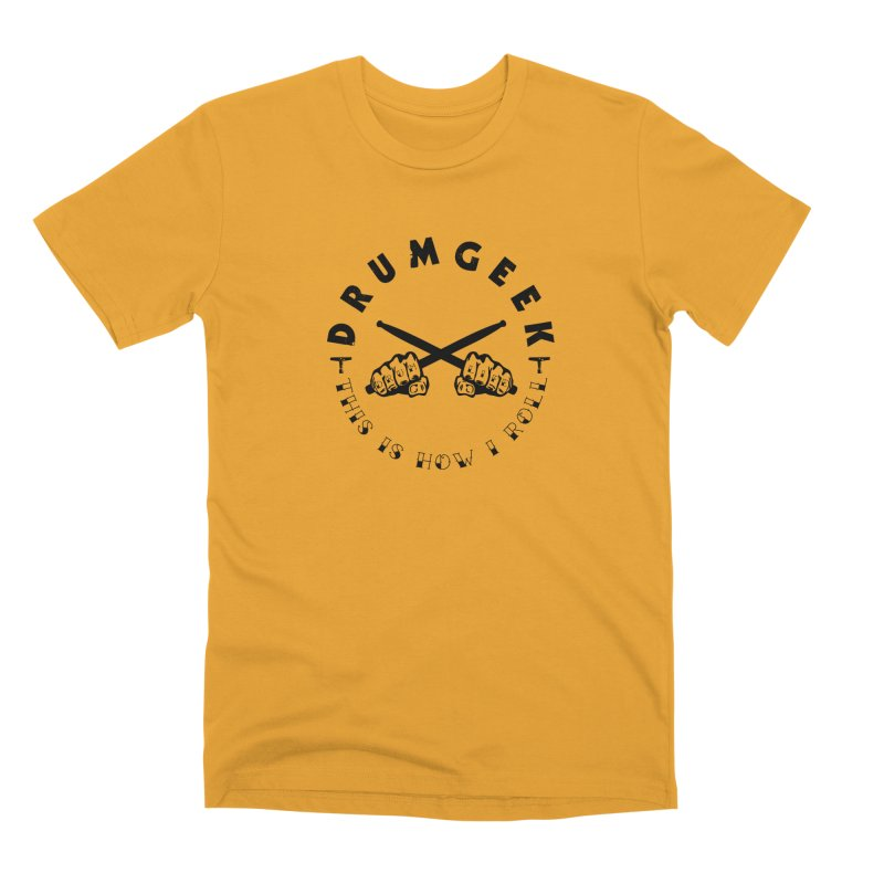 DLFL How I Roll in Men's Premium T-Shirt Gold by Drum Geek Online Shop