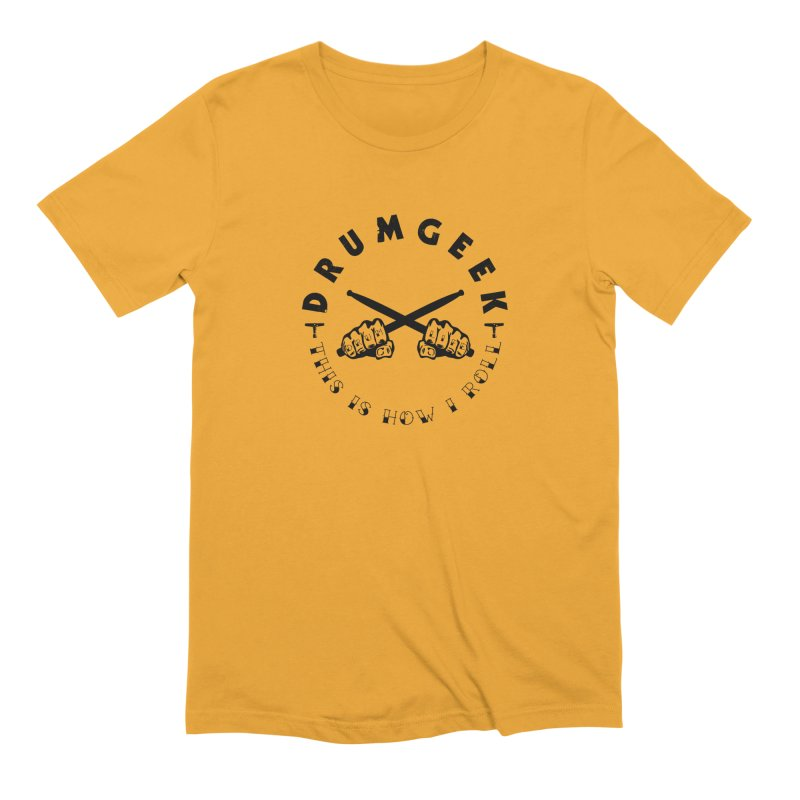DLFL How I Roll Men's Extra Soft T-Shirt by Drum Geek Online Shop