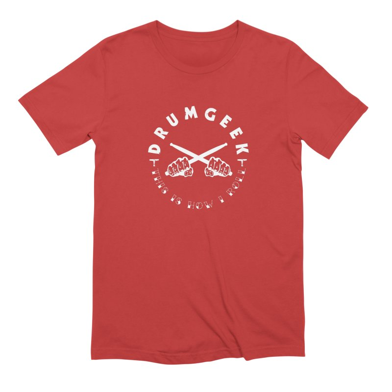 How I Roll (Light) Men's Extra Soft T-Shirt by Drum Geek Online Shop