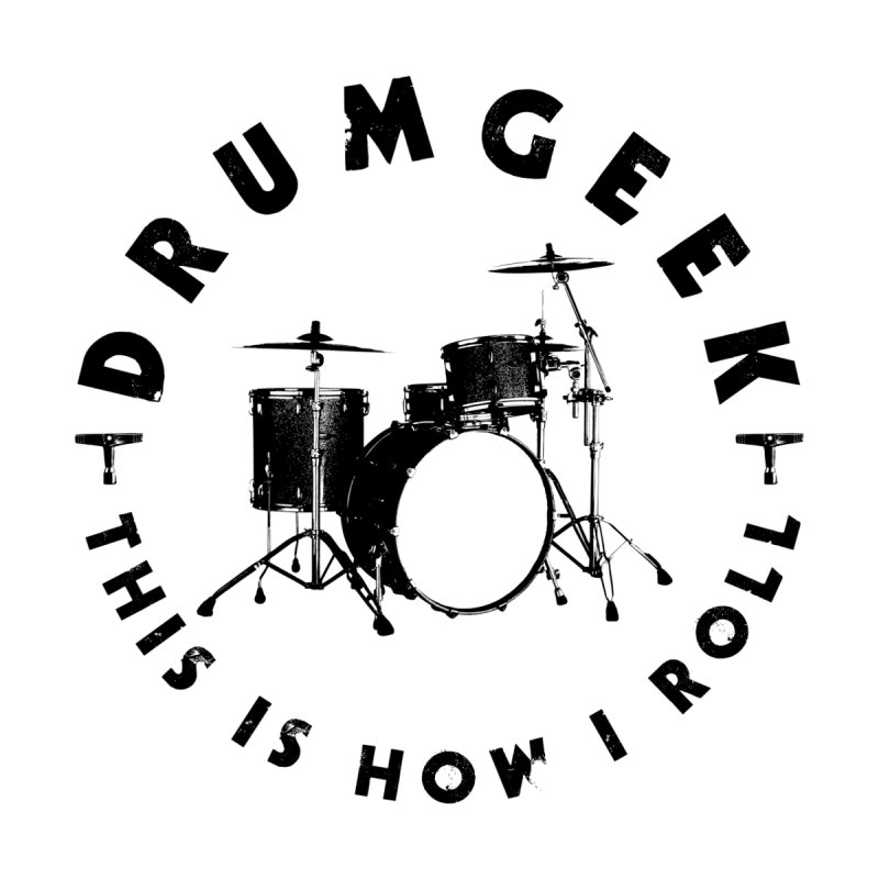 This Is How I Roll (Small Kit) - Black Logo by Drum Geek Online Shop