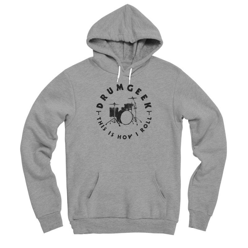 This Is How I Roll (Small Kit) - Black Logo Men's Sponge Fleece Pullover Hoody by Drum Geek Online Shop