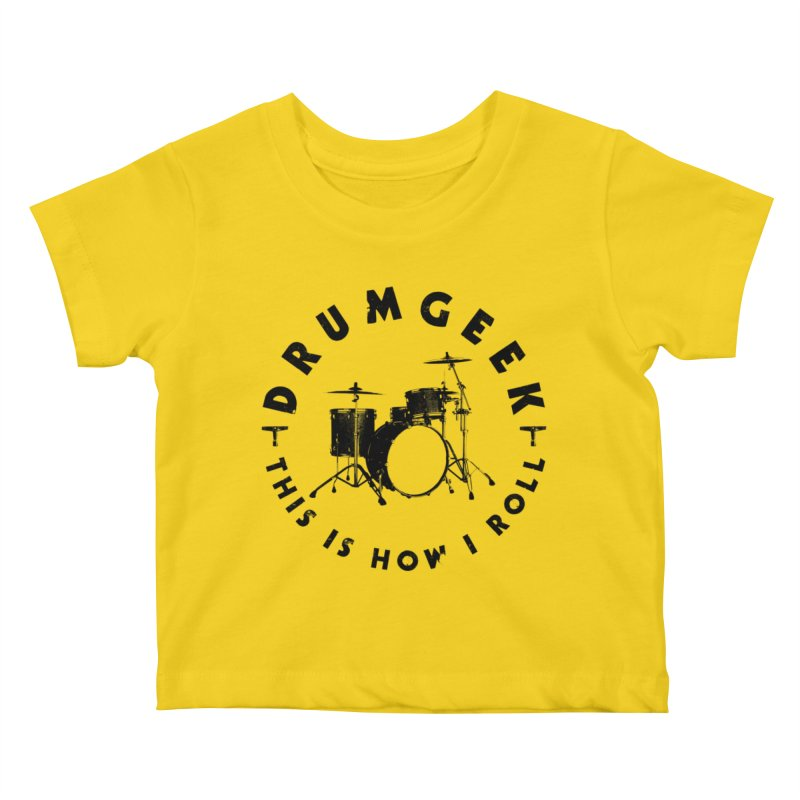 This Is How I Roll (Small Kit) - Black Logo Kids Baby T-Shirt by Drum Geek Online Shop