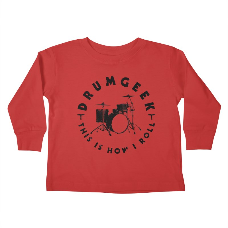 This Is How I Roll (Small Kit) - Black Logo Kids Toddler Longsleeve T-Shirt by Drum Geek Online Shop