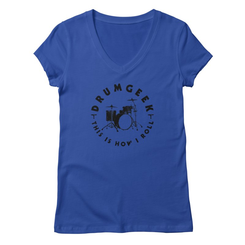This Is How I Roll (Small Kit) - Black Logo Women's Regular V-Neck by Drum Geek Online Shop