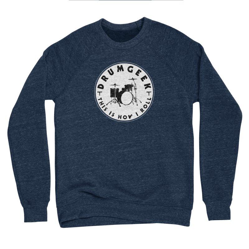 This Is How I Roll (Small Kit) - Solid Logo Men's Sponge Fleece Sweatshirt by Drum Geek Online Shop