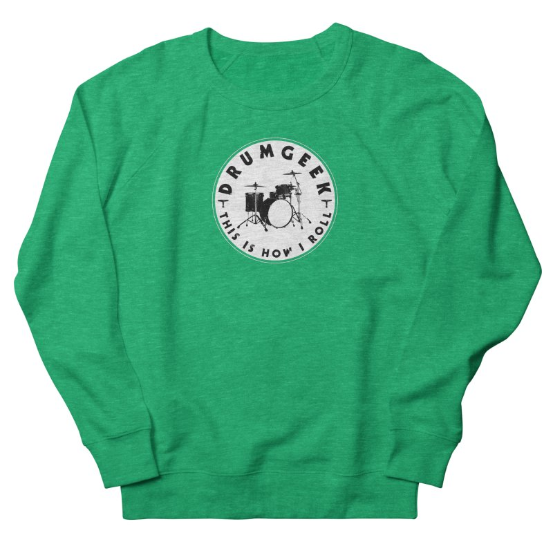This Is How I Roll (Small Kit) - Solid Logo Women's French Terry Sweatshirt by Drum Geek Online Shop