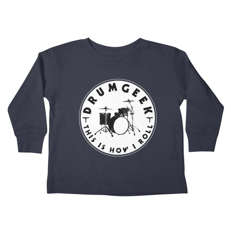 This Is How I Roll (Small Kit) - Solid Logo Kids Toddler Longsleeve T-Shirt by Drum Geek Online Shop