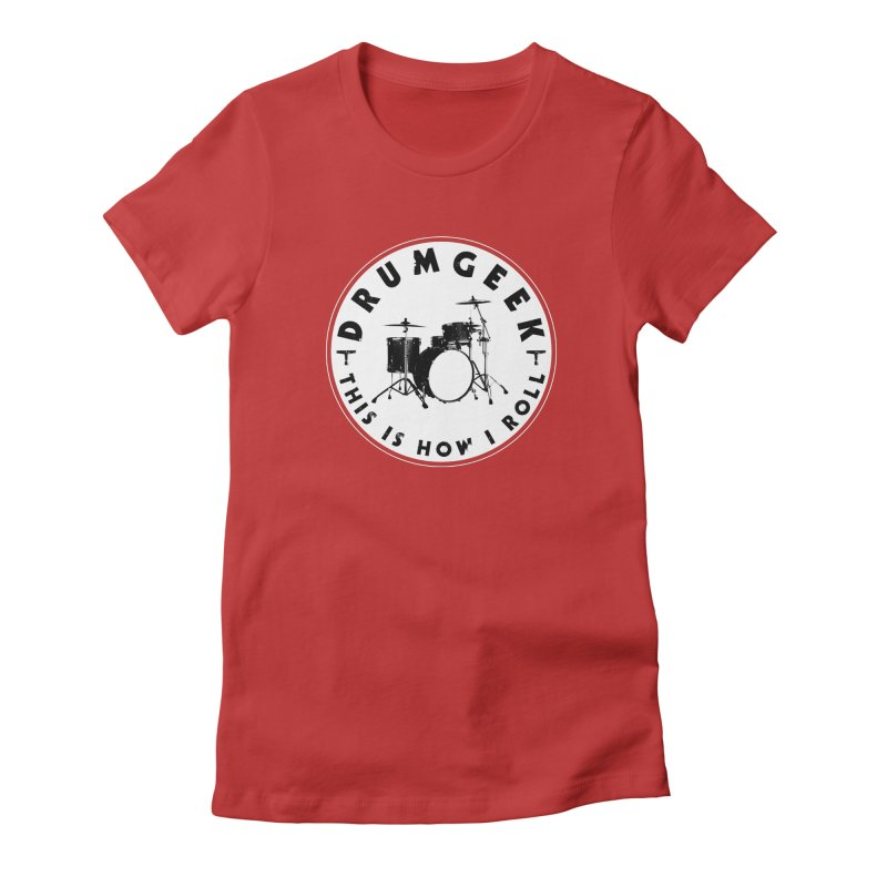 This Is How I Roll (Small Kit) - Solid Logo Women's Fitted T-Shirt by Drum Geek Online Shop