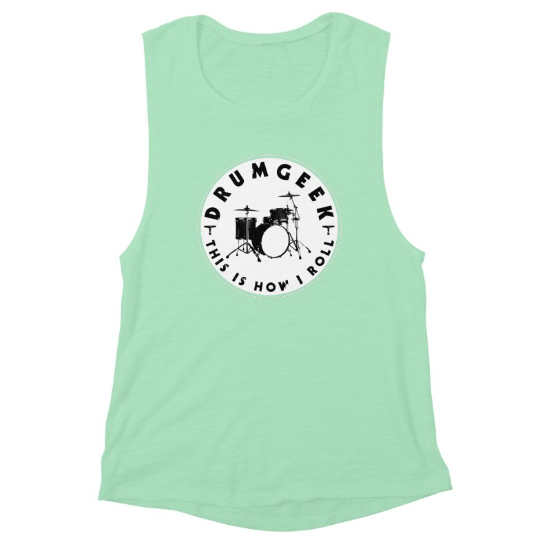 This Is How I Roll (Small Kit) - Solid Logo Women's Muscle Tank by Drum Geek Online Shop