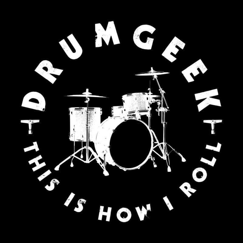 This Is How I Roll (Small Kit) - White Logo Men's T-Shirt by Drum Geek Online Shop