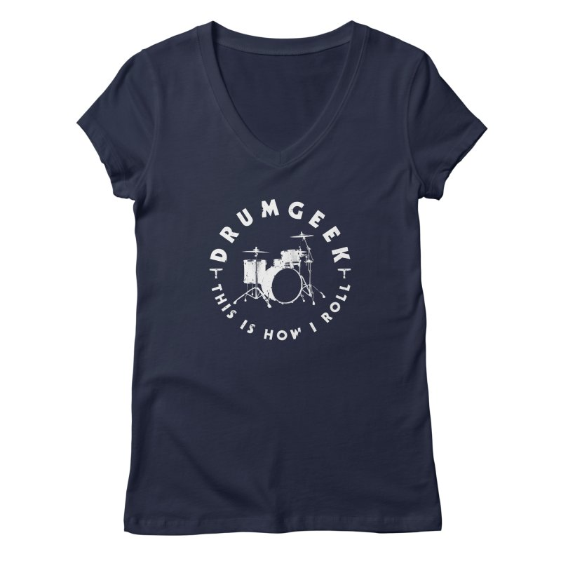 This Is How I Roll (Small Kit) - White Logo Women's Regular V-Neck by Drum Geek Online Shop
