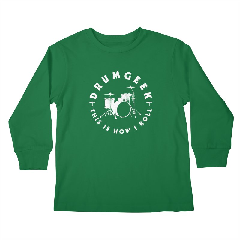 This Is How I Roll (Small Kit) - White Logo Kids Longsleeve T-Shirt by Drum Geek Online Shop