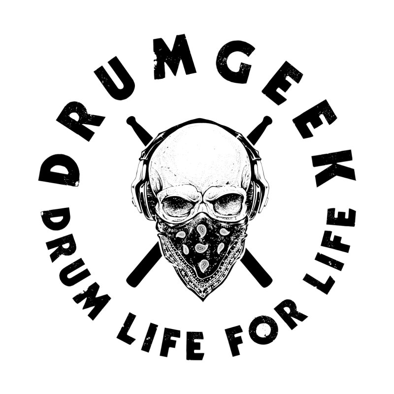 Drum Life For Life (Style 4) - Black Logo by Drum Geek Online Shop