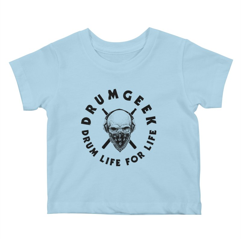 Drum Life For Life (Style 4) - Black Logo Kids Baby T-Shirt by Drum Geek Online Shop