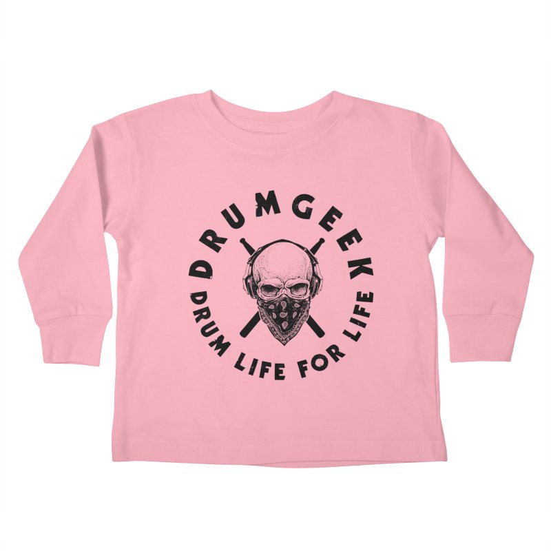 Drum Life For Life (Style 4) - Black Logo Kids Toddler Longsleeve T-Shirt by Drum Geek Online Shop