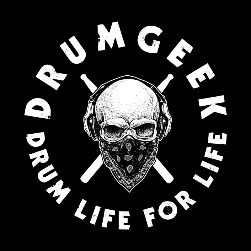 Drum Life For Life (Style 4) - White Logo by Drum Geek Online Shop