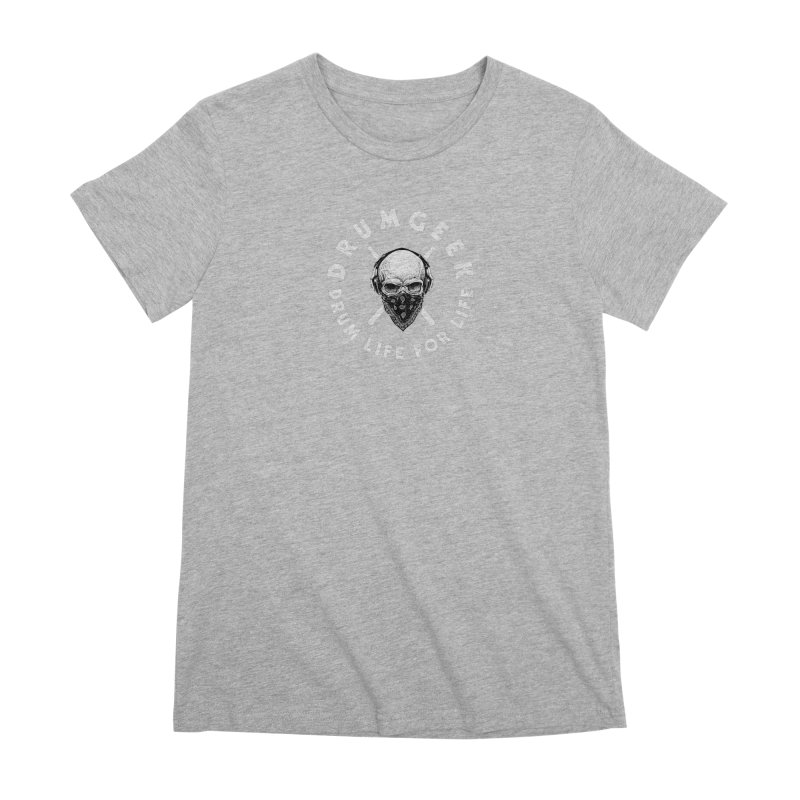 Drum Life For Life (Style 4) - White Logo Women's Premium T-Shirt by Drum Geek Online Shop
