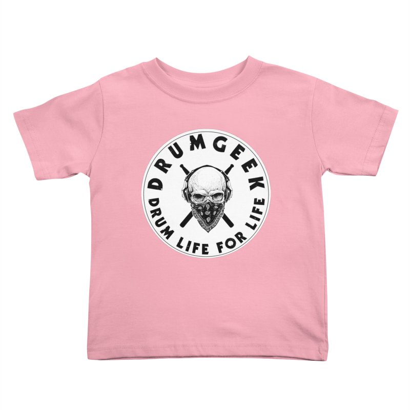 Drum Life For Life (Style 4) - Solid Logo Kids Toddler T-Shirt by Drum Geek Online Shop