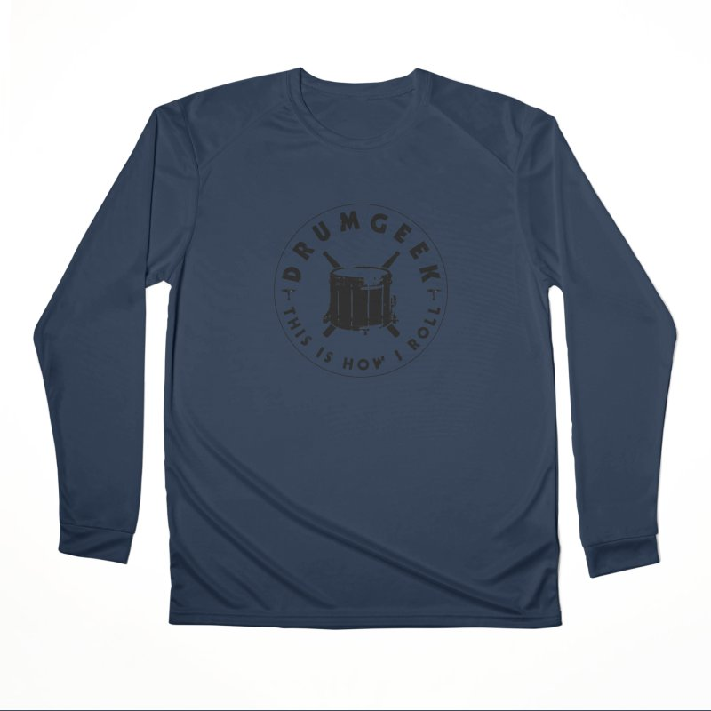 This Is How I Roll (Drumline) - Black Logo Men's Performance Longsleeve T-Shirt by Drum Geek Online Shop