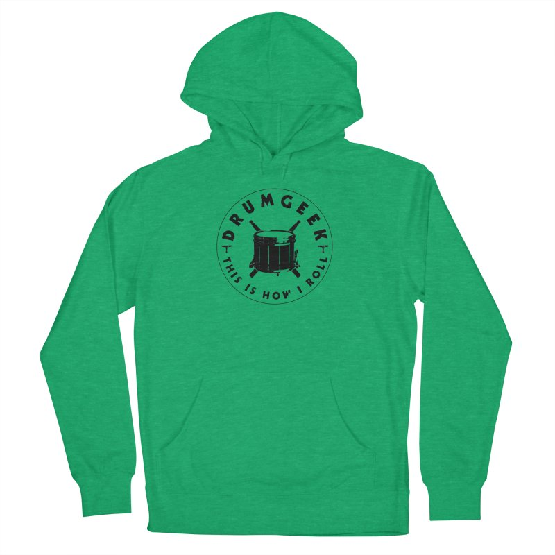 This Is How I Roll (Drumline) - Black Logo Women's French Terry Pullover Hoody by Drum Geek Online Shop