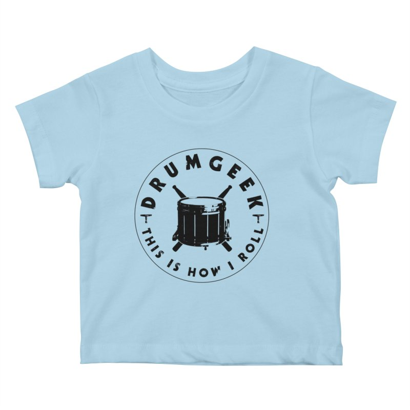 This Is How I Roll (Drumline) - Black Logo Kids Baby T-Shirt by Drum Geek Online Shop