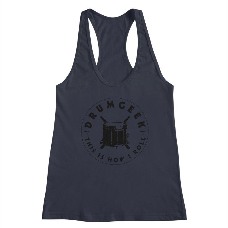 This Is How I Roll (Drumline) - Black Logo Women's Racerback Tank by Drum Geek Online Shop