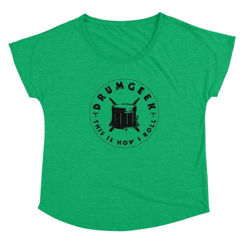 This Is How I Roll (Drumline) - Black Logo Women's Dolman Scoop Neck by Drum Geek Online Shop