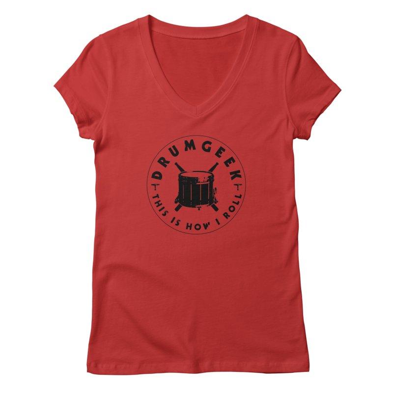 This Is How I Roll (Drumline) - Black Logo Women's Regular V-Neck by Drum Geek Online Shop