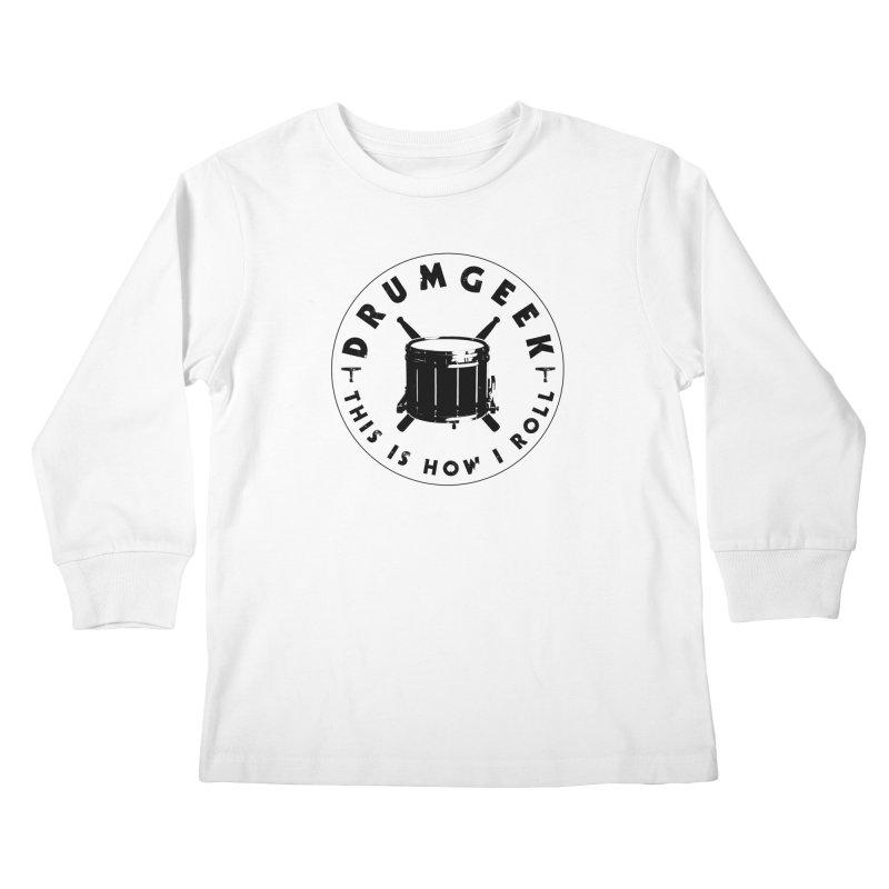 This Is How I Roll (Drumline) - Black Logo Kids Longsleeve T-Shirt by Drum Geek Online Shop