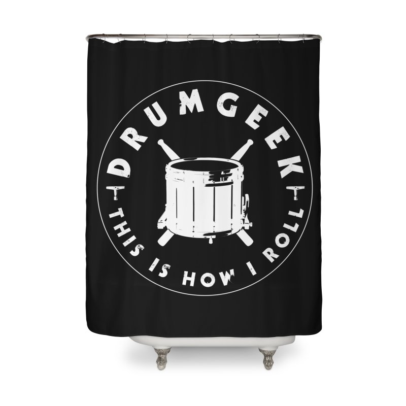 This Is How I Roll (Drumline) - White Logo Home Shower Curtain by Drum Geek Online Shop