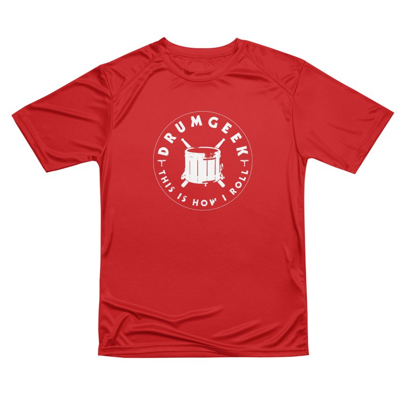 This Is How I Roll (Drumline) - White Logo Women's Performance Unisex T-Shirt by Drum Geek Online Shop
