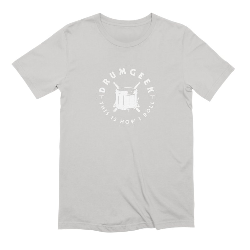 This Is How I Roll (Drumline) - White Logo Men's Extra Soft T-Shirt by Drum Geek Online Shop