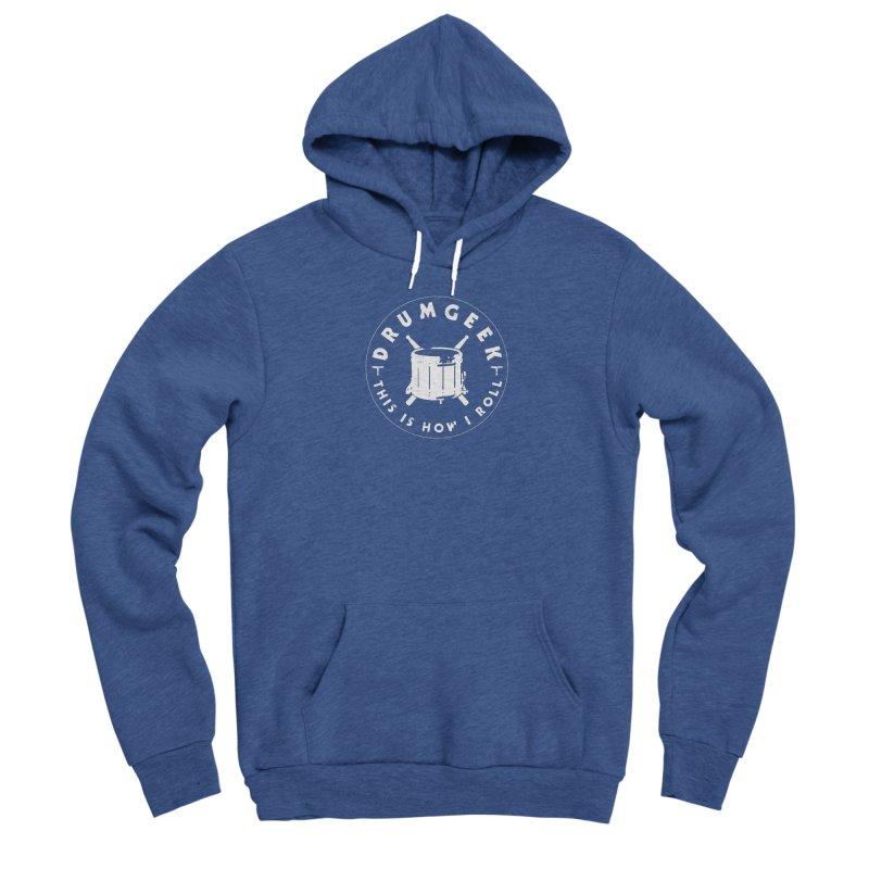 This Is How I Roll (Drumline) - White Logo Men's Sponge Fleece Pullover Hoody by Drum Geek Online Shop