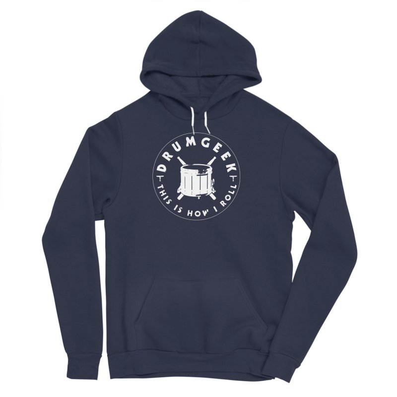 This Is How I Roll (Drumline) - White Logo Men's Sponge Fleece Pullover Hoody by Drum Geek Online Shop