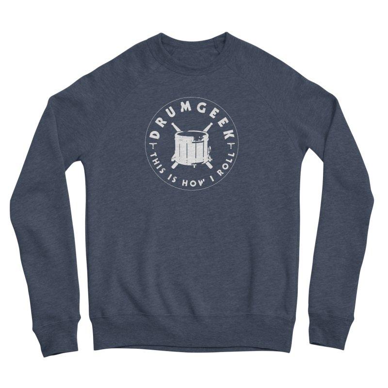 This Is How I Roll (Drumline) - White Logo Men's Sponge Fleece Sweatshirt by Drum Geek Online Shop