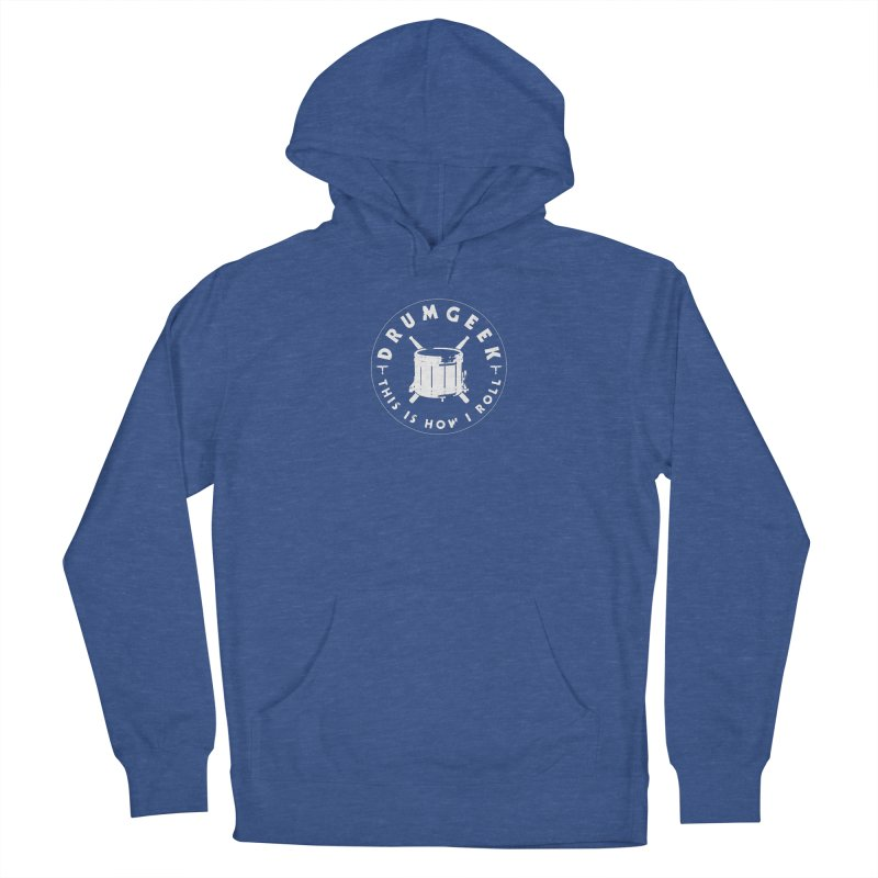 This Is How I Roll (Drumline) - White Logo Men's French Terry Pullover Hoody by Drum Geek Online Shop
