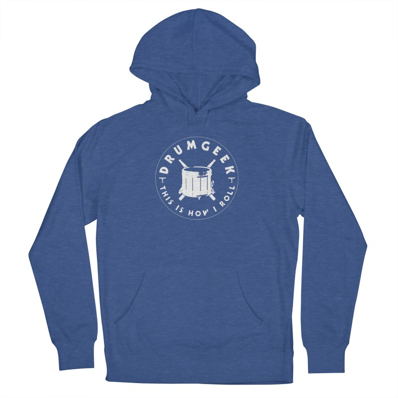 This Is How I Roll (Drumline) - White Logo Women's French Terry Pullover Hoody by Drum Geek Online Shop
