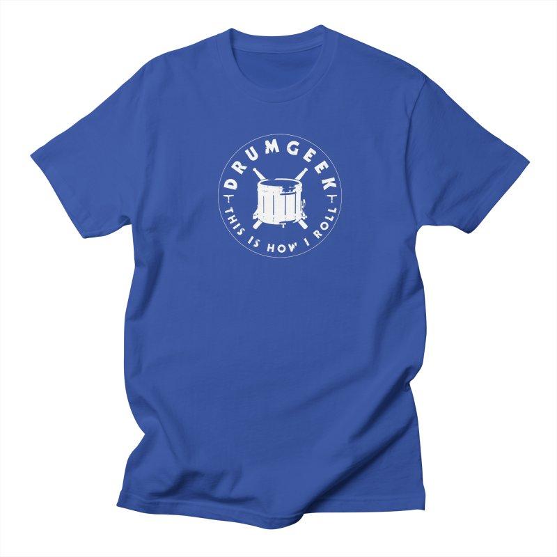 This Is How I Roll (Drumline) - White Logo Women's Regular Unisex T-Shirt by Drum Geek Online Shop