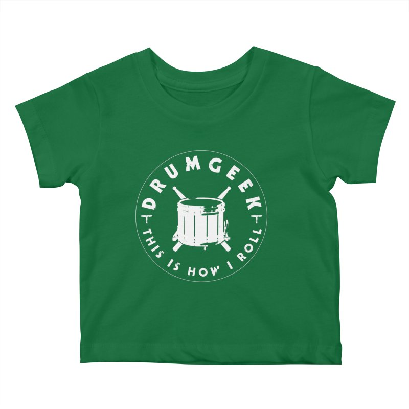 This Is How I Roll (Drumline) - White Logo Kids Baby T-Shirt by Drum Geek Online Shop