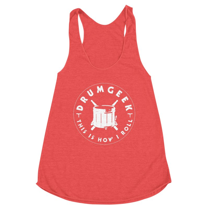 This Is How I Roll (Drumline) - White Logo Women's Racerback Triblend Tank by Drum Geek Online Shop