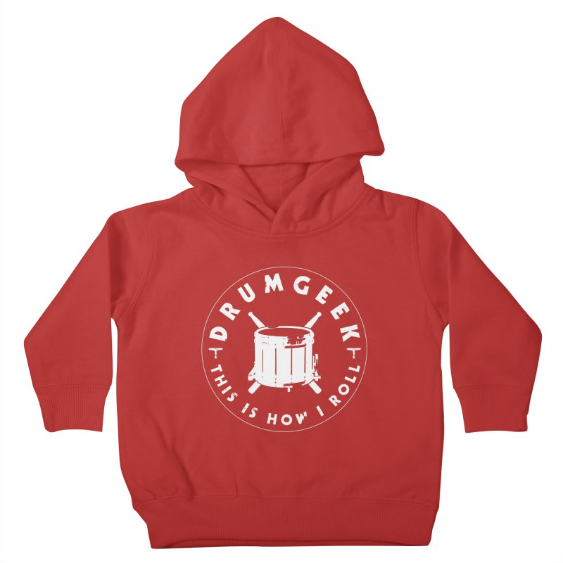 This Is How I Roll (Drumline) - White Logo Kids Toddler Pullover Hoody by Drum Geek Online Shop