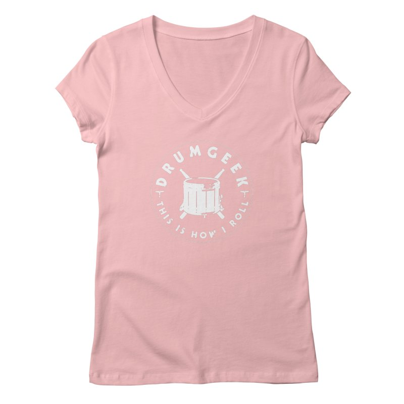 This Is How I Roll (Drumline) - White Logo Women's Regular V-Neck by Drum Geek Online Shop