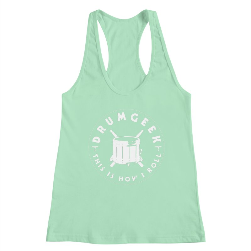 This Is How I Roll (Drumline) - White Logo Women's Racerback Tank by Drum Geek Online Shop