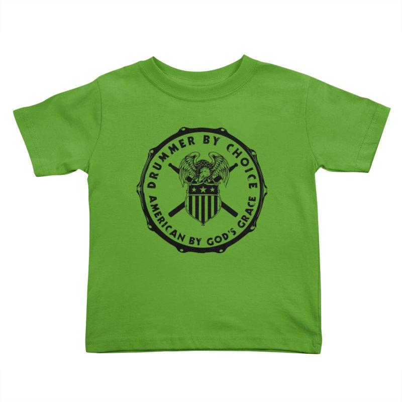 Drummer By Choice (America) - Black Logo Kids Toddler T-Shirt by Drum Geek Online Shop
