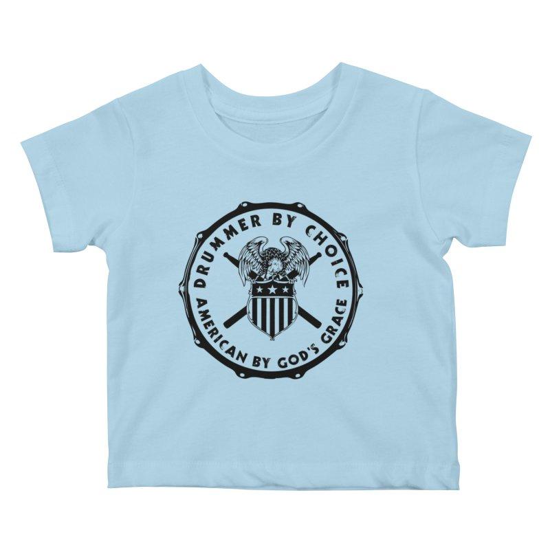 Drummer By Choice (America) - Black Logo Kids Baby T-Shirt by Drum Geek Online Shop